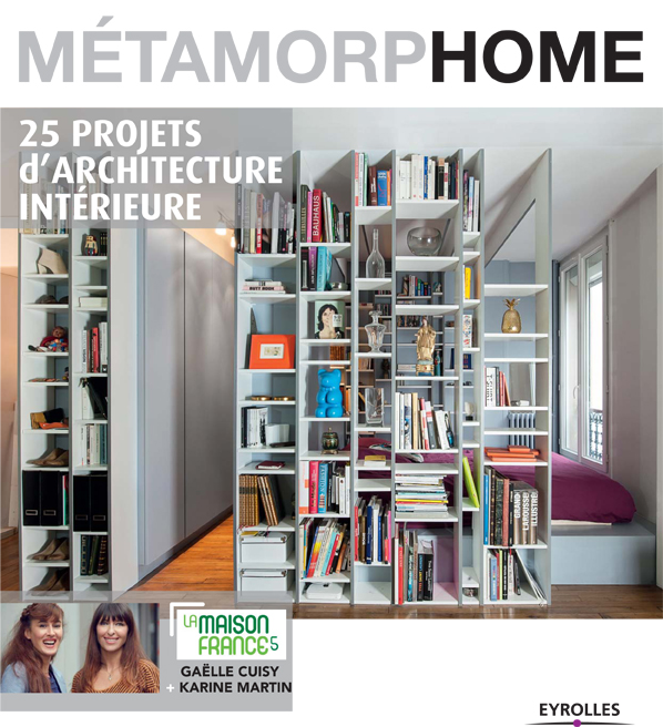 livre d co m tamorphome 25 projets d 39 architecture int rieure de ga lle cuisy karine martin. Black Bedroom Furniture Sets. Home Design Ideas